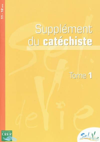 Sel de vie - Supplément du catéchiste tome 1 - 11-12 ans