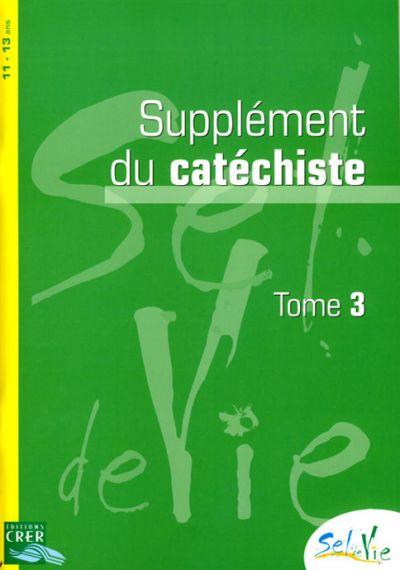 Sel de vie - Supplément du catéchiste tome 3 - 11-13 ans
