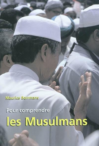 Pour comprendre les Musulmans