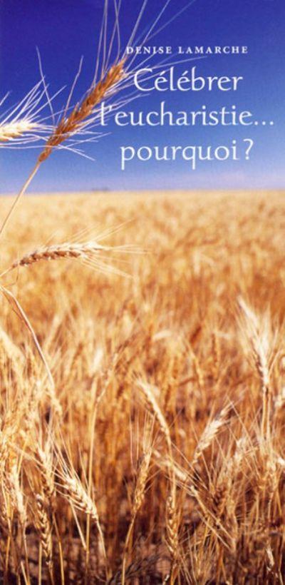 Célébrer l'eucharistie : pourquoi ? - paquet de 20