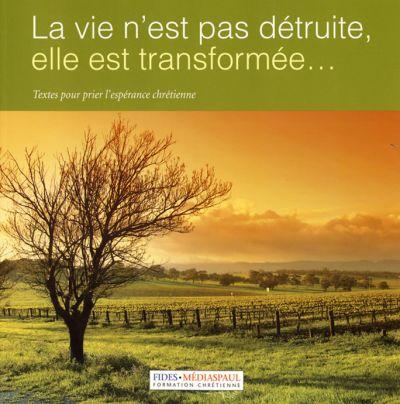 Vie n'est pas détruite : elle est transformée