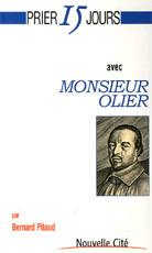 Prier 15 jours avec Monsieur Olier