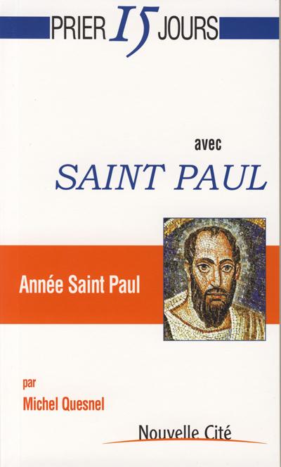 Prier 15 jours avec Saint Paul