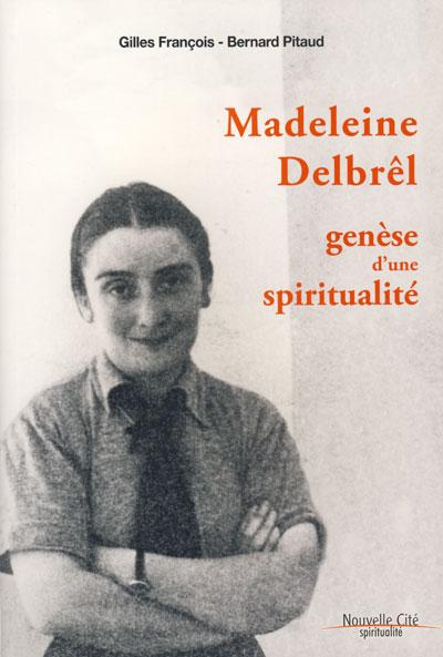 Madeleine Delbrêl : genèse d'une spiritualité