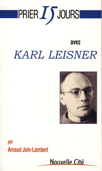 Prier 15 jours avec Karl Leisner