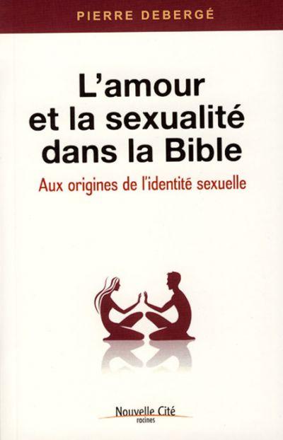 Amour et la sexualité dans la Bible (L')