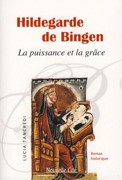 Hildegarde de Bingen : la puissance et la grâce