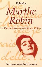 Marthe Robin: une ou deux choses que je sais d'elle