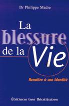 Blessure de la vie (La)