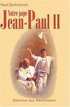 Notre pape Jean-Paul II