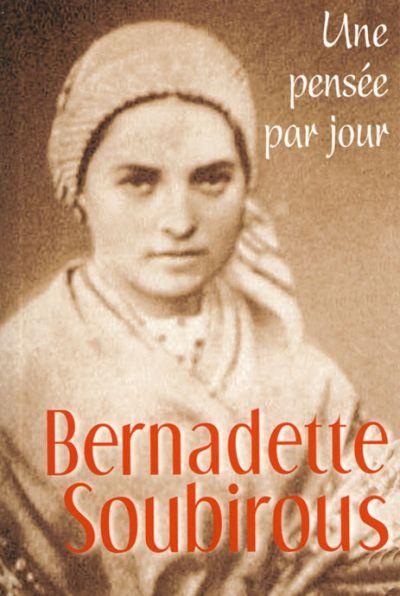 Bernadette Soubirous : une pensée par jour