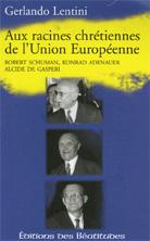 Aux racines chrétiennes de l'Union Européenne