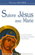 Suivre Jésus avec Marie