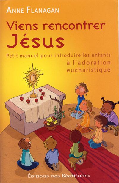 Viens rencontrer Jésus