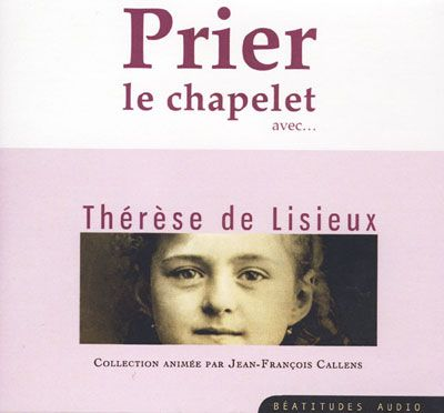 Prier le chapelet avec Thérèse de Lisieux - CD