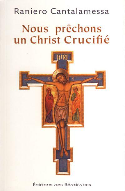 Nous prêchons un Christ crucifié - réédition