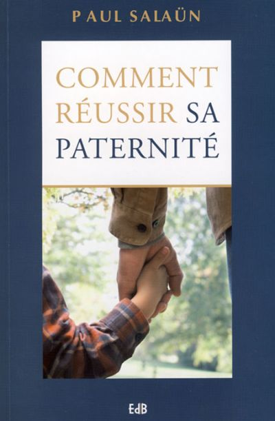 Comment réussir sa paternité