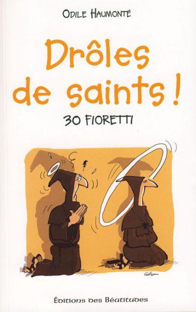 Drôles de saints ! 30 fioretti