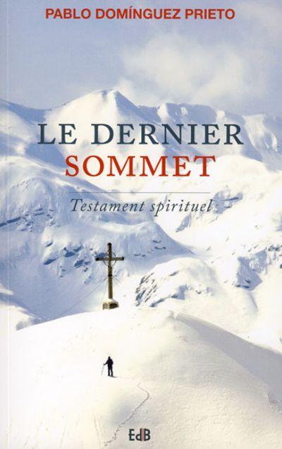 Dernier sommet (Le) : testament spirituel