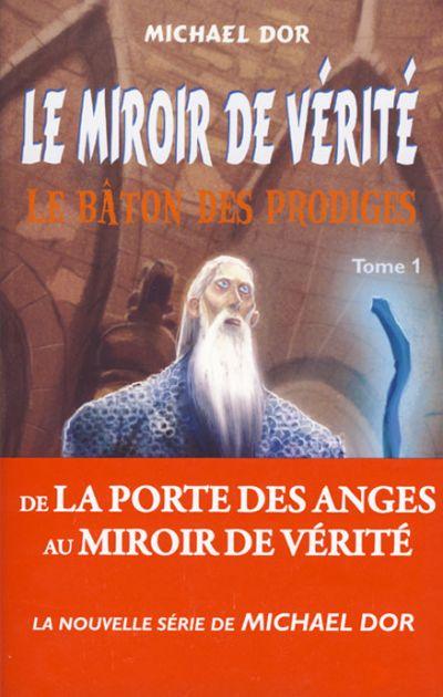 Miroir de vérité (Le) T1. Le bâton des prodiges
