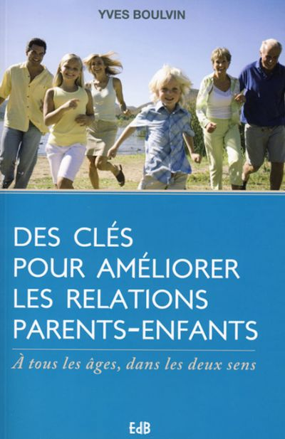 Des clés pour améliorer les relations parents-enfants