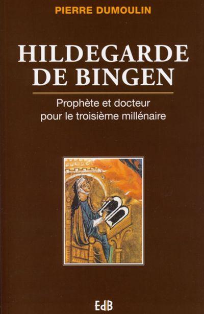 Hildegarde de Bingen : prophète et docteur...