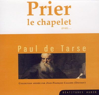 Prier le chapelet avec Paul de Tarse - CD