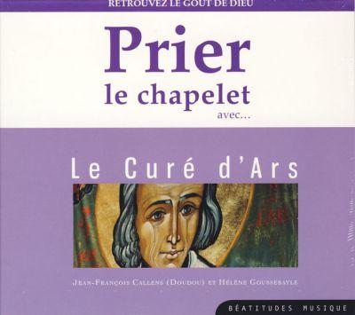 Prier le chapelet avec le Curé d'Ars - CD