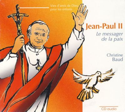Jean-Paul II : le messager de la paix - CD