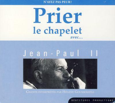 Prier le chapelet avec Jean-Paul II - CD