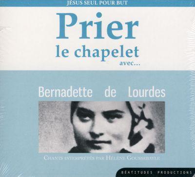 Prier le chapelet avec Bernadette de Lourdes