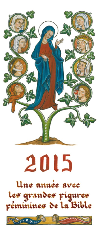 Calendrier 2015 - Enluminures Une année avec les grandes figures féminines de la Bible