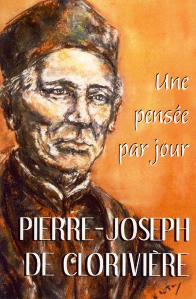 Pierre-Joseph de Clorivière : une pensée par jour