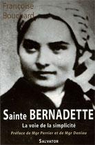 Sainte Bernadette: la voie de la simplicité