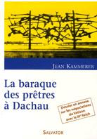 Baraque des prêtres à Dachau (La)