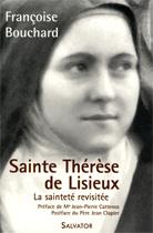 Sainte Thérèse de Lisieux: la sainteté revisitée