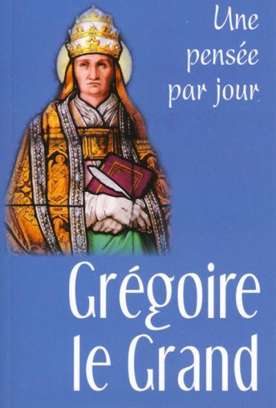 Grégoire le Grand : une pensée par jour