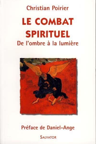 Combat spirituel (Le): de l'ombre à la lumière