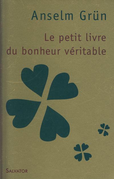 Petit livre du bonheur véritable (Le)