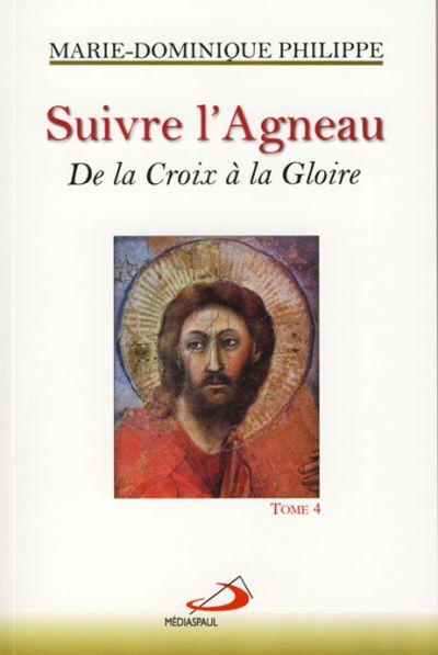 Suivre l'Agneau T.4 De la Croix à la Gloire