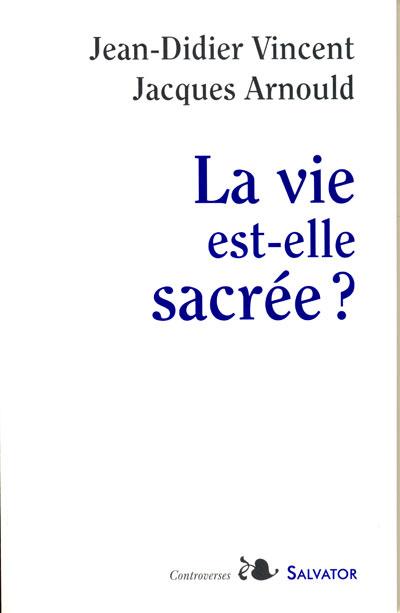 Vie est-elle sacrée ? (La)