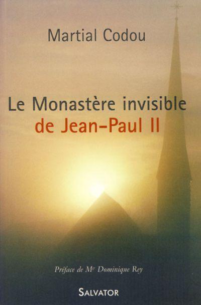 Monastère invisible de Jean-Paul II (Le)