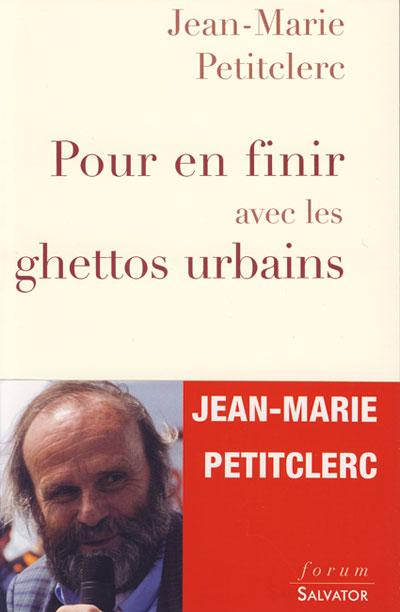 Pour en finir avec les ghettos urbains