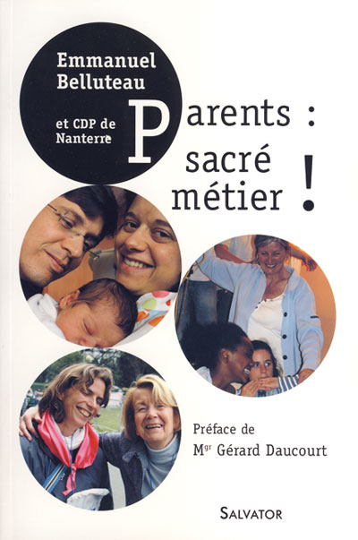 Parents : sacré métier !