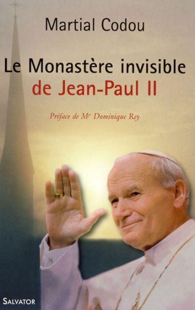 Monastère invisible de Jean-Paul II (Le) - éd. augmentée