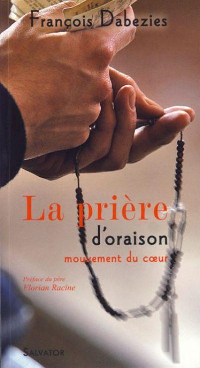 Prière d'oraison (La) : mouvement du coeur