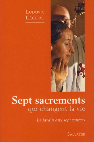 Sept sacrements qui changent la vie (Les)