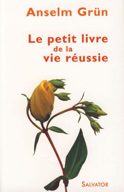 Petit livre de la vie réussie (Le) - ed. de poche