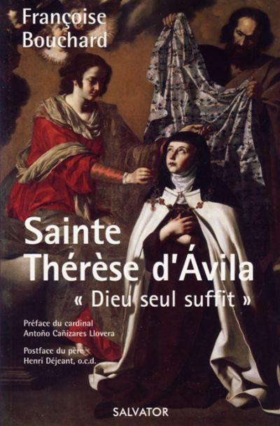Sainte Thérèse d'Avila : « Dieu seul suffit »