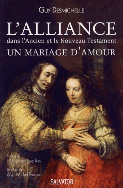 Alliance dans l'Ancien et le Nouveau Testament (L')